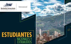 Convocatoria Movilidad Entrante ITM 2020 – 1, Medellín – Colombia